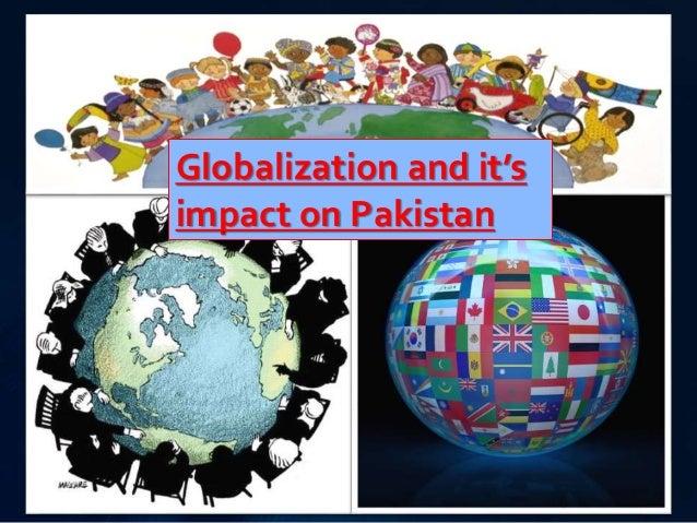 gg  Globalization and it's  impact on Pakistan