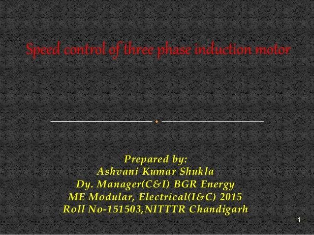 Prepared by: Ashvani Kumar Shukla Dy. Manager(C&I) BGR Energy ME Modular, Electrical(I&C) 2015 Roll No-151503,NITTTR Chand...