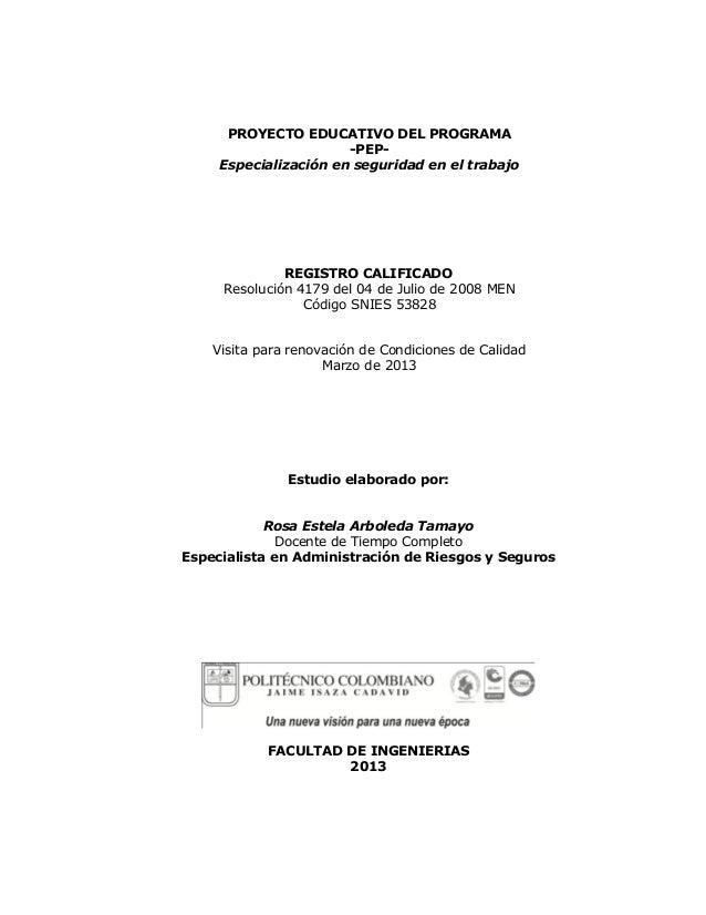 PROYECTO EDUCATIVO DEL PROGRAMA                       -PEP-     Especialización en seguridad en el trabajo              RE...