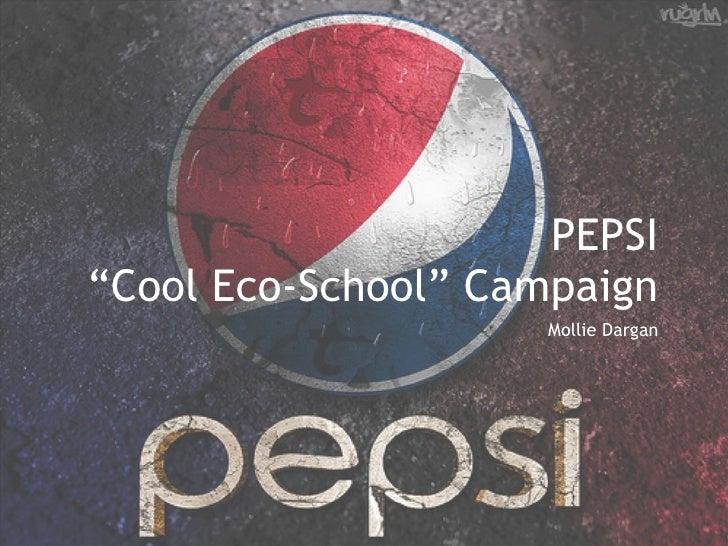"""PEPSI """"Cool Eco-School"""" Campaign Mollie Dargan"""