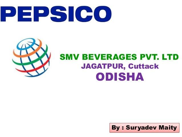SMV BEVERAGES PVT. LTD JAGATPUR, Cuttack ODISHA By : Suryadev Maity