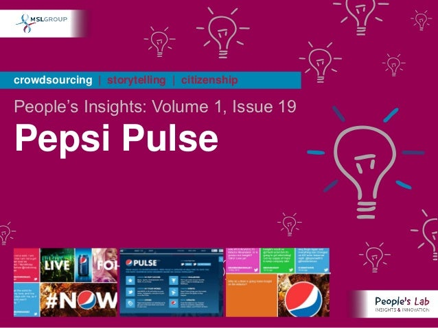 crowdsourcing | storytelling | citizenshipPeople's Insights: Volume 1, Issue 19Pepsi Pulse