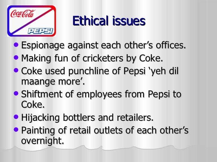 pepsi company ethical issues Pepsi: repairing a poisoned reputation in do a degree in environmental issues to plan an anti-pepsi march targeting a company plant in nearby.