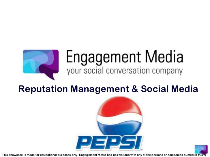 Reputation Management & Social Media<br />This showcase is made foreducationalpurposesonly. Engagement Media has no relati...