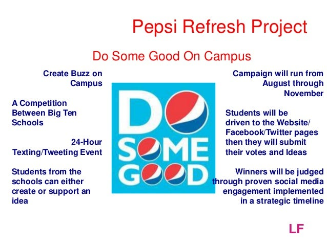 the pepsi refresh project viral marketing example The cure jm foundation has entered the pepsi refresh project to win a $250,000 research  needleman gave the example,  subscribe to marketing kicker posts.
