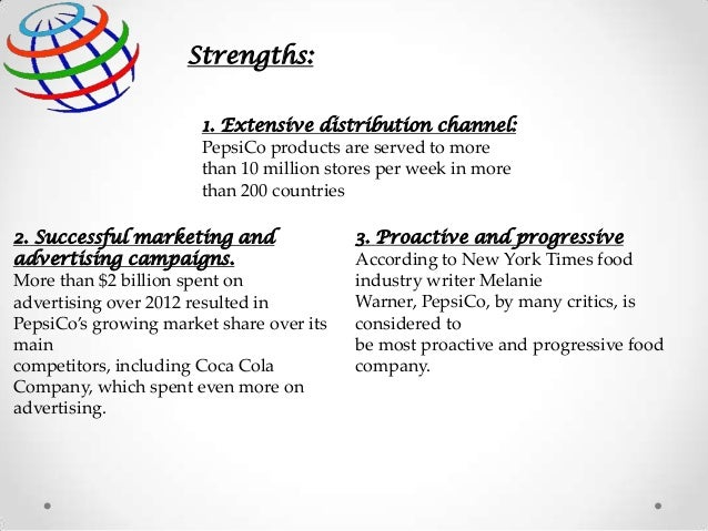 strengths and weaknesses of pepsico Pepsico's swot analysis (strengths, weaknesses, opportunities, threats) is shown  in this case study on internal & external strategic factor recommendations.