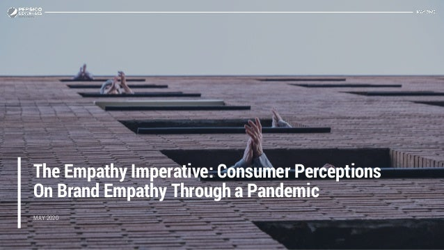EMPATHYSURVEY FINDINGSEMPATHYSURVEY FINDINGS The Empathy Imperative: Consumer Perceptions On Brand Empathy Through a Pande...
