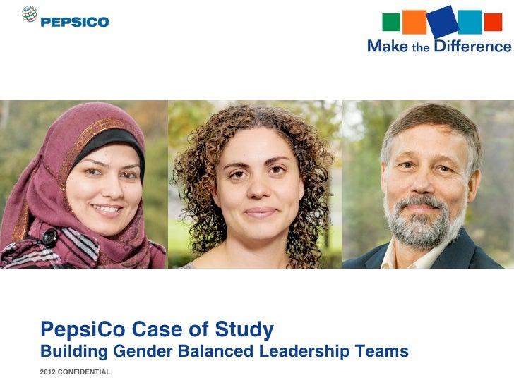 PepsiCo Case of StudyBuilding Gender Balanced Leadership Teams2012 CONFIDENTIAL