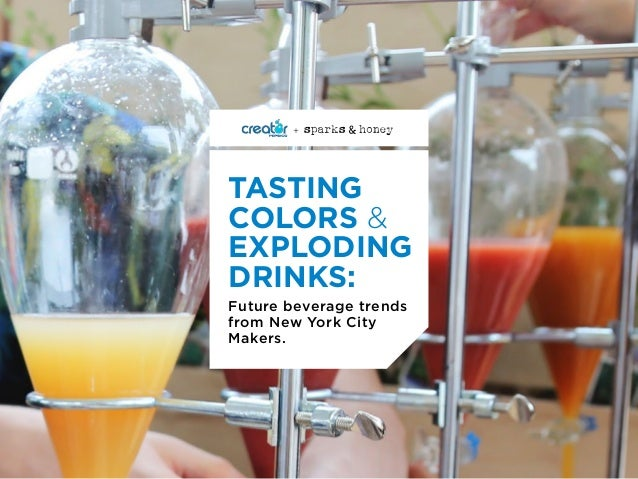 Future beverage trends from New York City Makers. TASTING COLORS & EXPLODING DRINKS: +