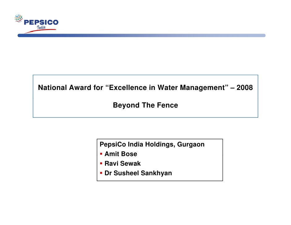 "National Award for ""Excellence in Water Management"" – 2008                      Beyond The Fence                     Pepsi..."