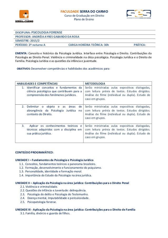 FACULDADE SERRA DO CARMO Curso de Graduação em Direito Plano de Ensino DISCIPLINA: PSICOLOGIA FORENSE PROFESSOR: ANDRÉIA A...