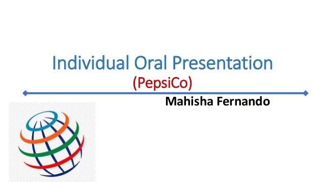 Individual Oral Presentation (PepsiCo) Mahisha Fernando