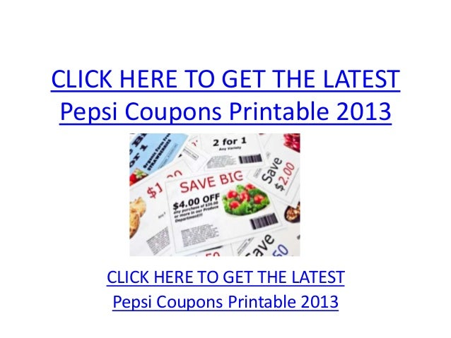 CLICK HERE TO GET THE LATEST Pepsi Coupons Printable 2013    CLICK HERE TO GET THE LATEST     Pepsi Coupons Printable 2013