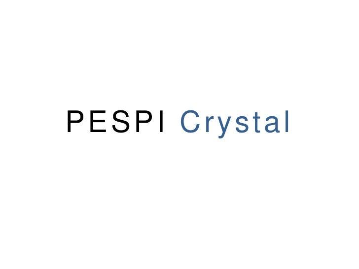 PESPI Crystal