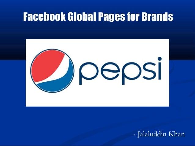 Facebook Global Pages for Brands                       - Jalaluddin Khan