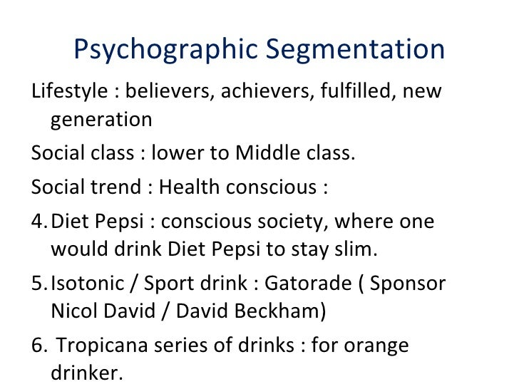 sport drinks psychographic segmentation And sports drinks, across such powerful brands as coke, pepsi, gatorade, and  snapple  psychographic segmentation, such as by lifestyles (personalities of.