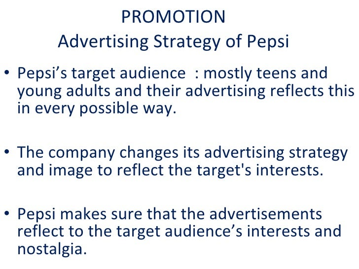 pepsi promotion strategy Pepsi: today's pepsico  management policy, and marketing strategy in this report,  we will write a custom essay sample on pepsi marketing specifically for you.