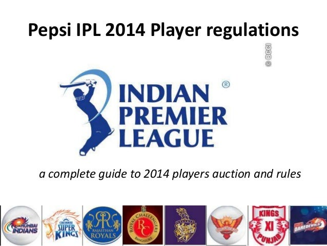 Pepsi IPL 2014 Player regulations  a complete guide to 2014 players auction and rules