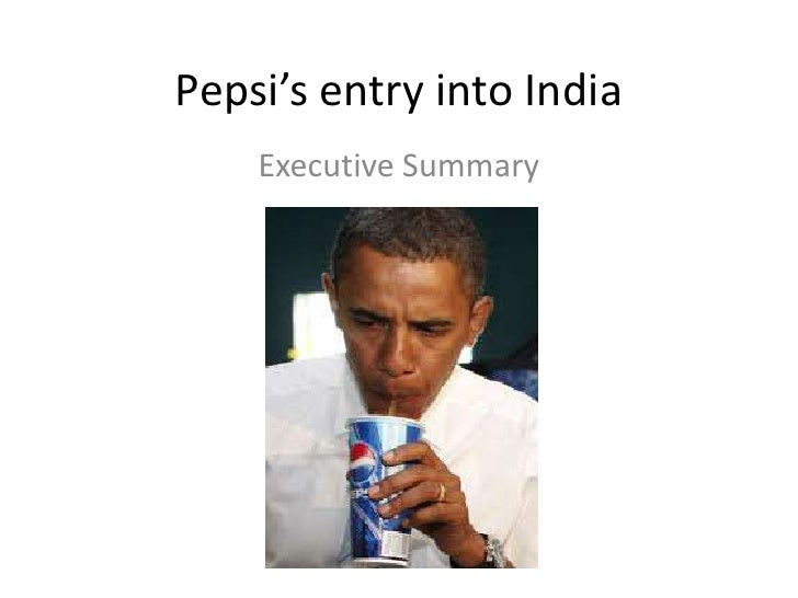 Pepsi's entry into India    Executive Summary