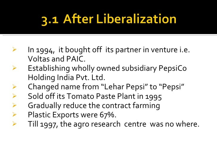 pepsis entry into india a Timing of entry into the indian market brought different results for pepsico and coca-cola india what benefits or disadvantages accrued as a result of earlier or later market entry what coca cola did was introduce their products and then withdraw.