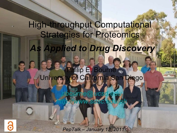 High-throughput Computational Strategies for Proteomics   Philip E. Bourne University of California San Diego [email_addre...