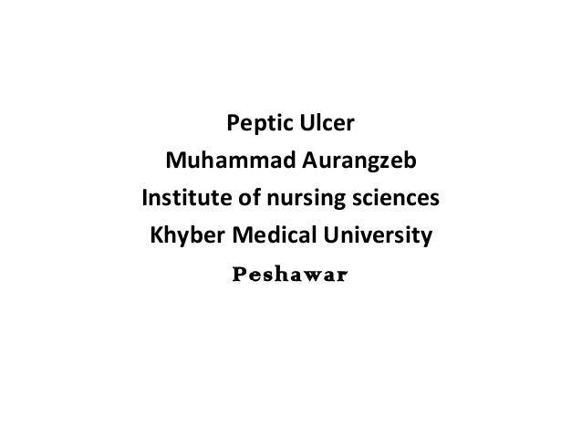 Peptic Ulcer Muhammad Aurangzeb Institute of nursing sciences Khyber Medical University Peshawar