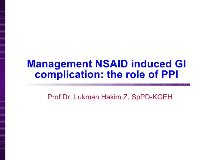 Management NSAID induced GI complication: the role of PPI Prof Dr. Lukman Hakim Z, SpPD-KGEH