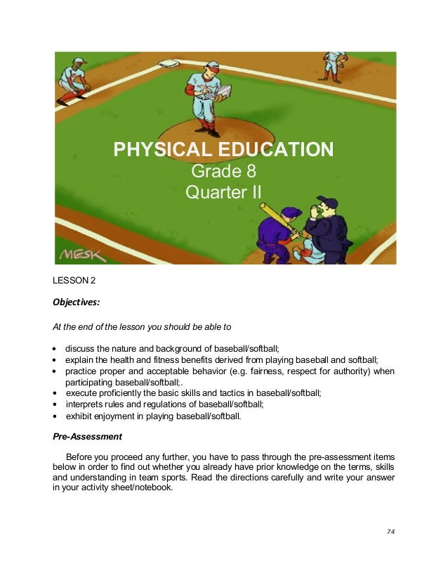 PHYSICAL EDUCATION Grade 8 Quarter II LESSON 2 Objectives: At the end of the lesson you should be able to • discuss the na...