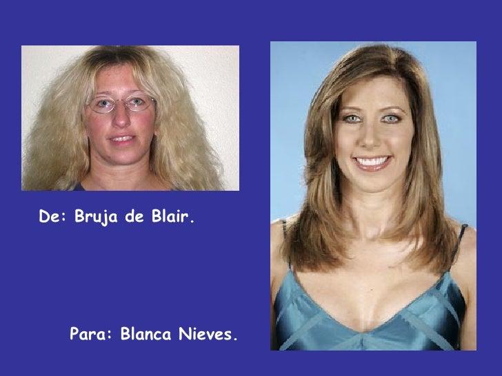 De: Bruja de Blair.  Para: Blanca Nieves.