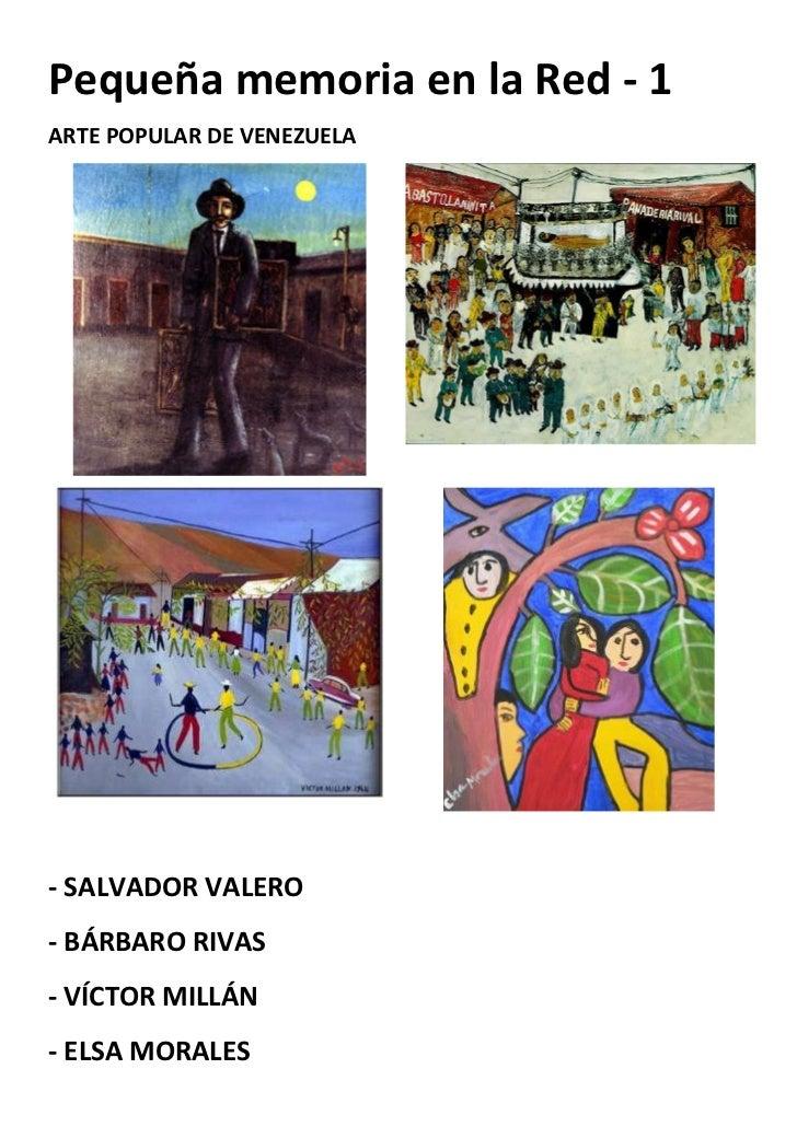 Pequeña memoria en la Red - 1ARTE POPULAR DE VENEZUELA- SALVADOR VALERO- BÁRBARO RIVAS- VÍCTOR MILLÁN- ELSA MORALES
