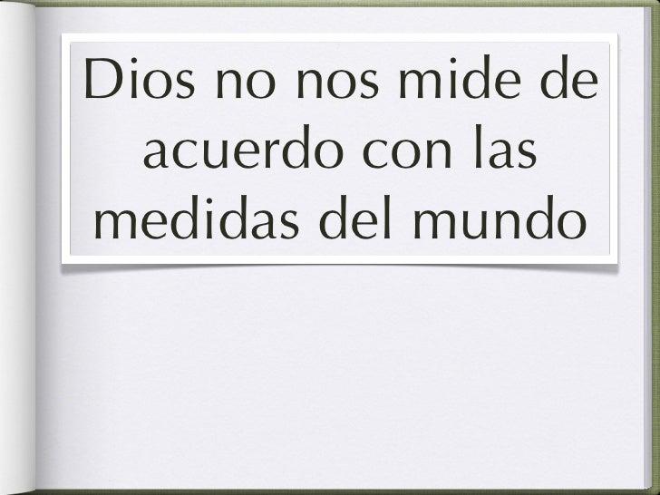 no por tus obras•No puedes comprar el favor de Dios•No puedes sobornar a Dios•No puedes convencer a Dios que eres digno de...