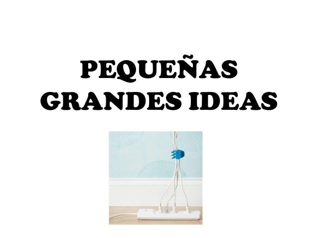 PEQUEÑASGRANDES IDEAS