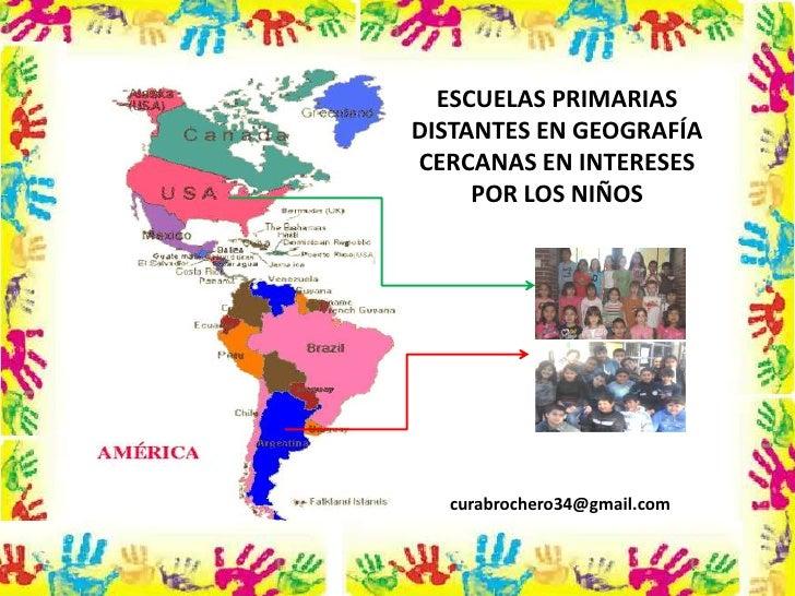 ESCUELAS PRIMARIASDISTANTES EN GEOGRAFÍACERCANAS EN INTERESES     POR LOS NIÑOS  curabrochero34@gmail.com