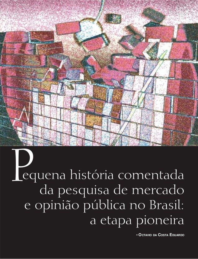 Pequena história comentada da pesquisa de mercado e opinião pública no brasil