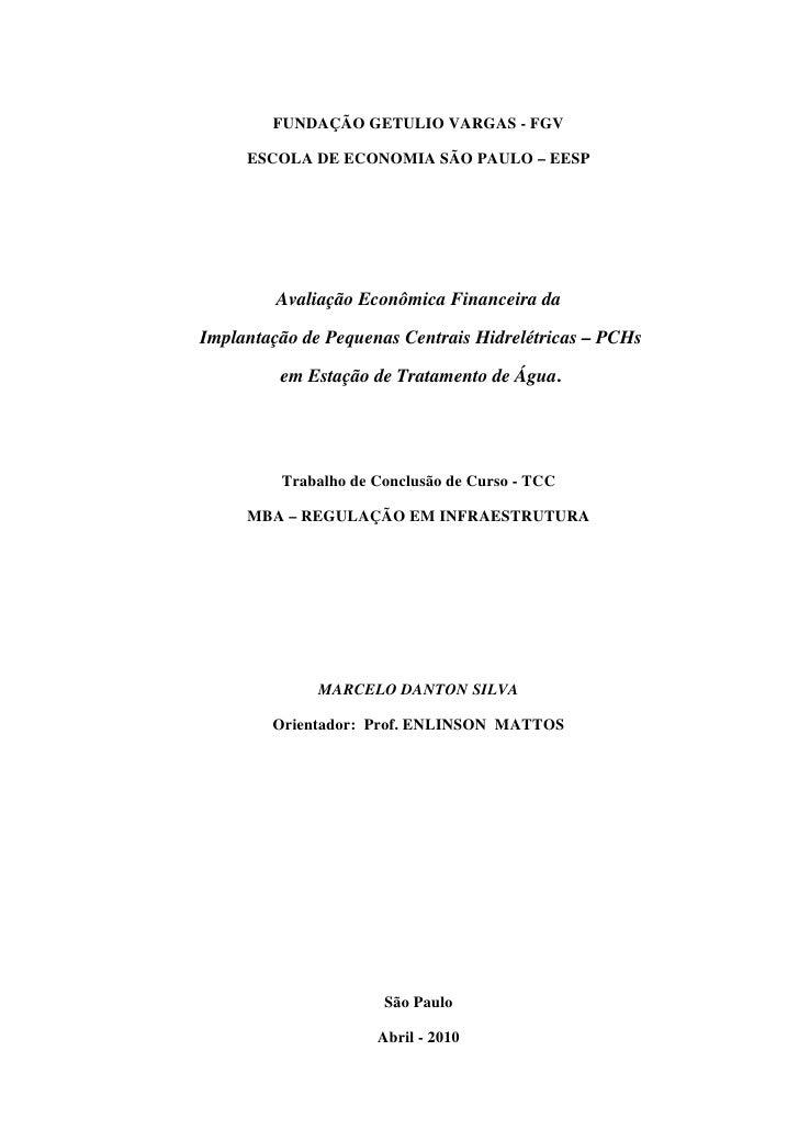 FUNDAÇÃO GETULIO VARGAS - FGV       ESCOLA DE ECONOMIA SÃO PAULO – EESP              Avaliação Econômica Financeira da  Im...