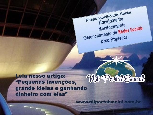 """www.nitportalsocial.com.br Leia nosso artigo: """"Pequenas invenções, grande ideias e ganhando dinheiro com elas"""""""