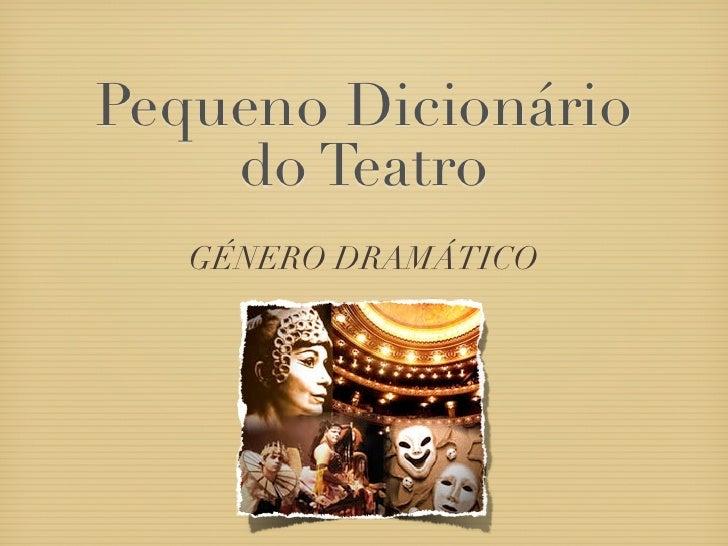 Pequeno Dicionário    do Teatro   GÉNERO DRAMÁTICO