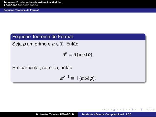 ´ Teoremas Fundamentais da Aritmetica Modular Pequeno Teorema de Fermat  Pequeno Teorema de Fermat ˜ Seja p um primo e a ∈...