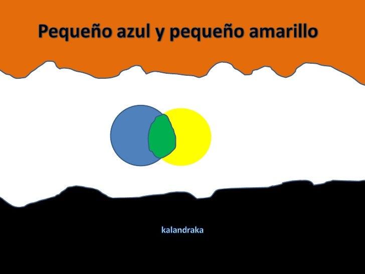 Resultado de imagen de pequeño azul y pequeño amarillo