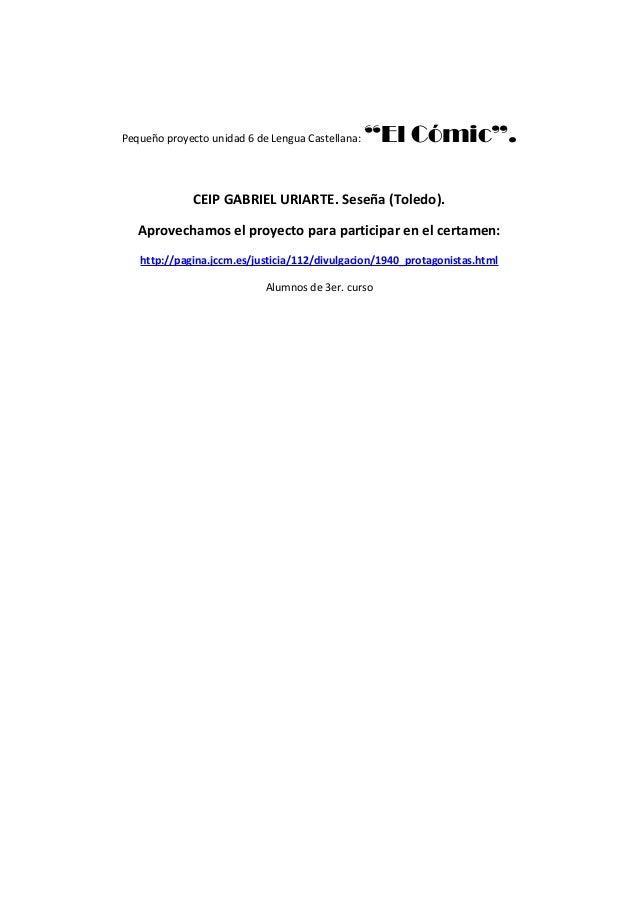 """Pequeño proyecto unidad 6 de Lengua Castellana:   """"El Cómic"""".              CEIP GABRIEL URIARTE. Seseña (Toledo).   Aprove..."""