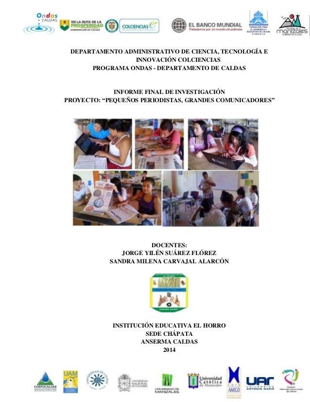 DEPARTAMENTO ADMINISTRATIVO DE CIENCIA, TECNOLOGÍA E  INNOVACIÓN COLCIENCIAS  PROGRAMA ONDAS - DEPARTAMENTO DE CALDAS  INF...
