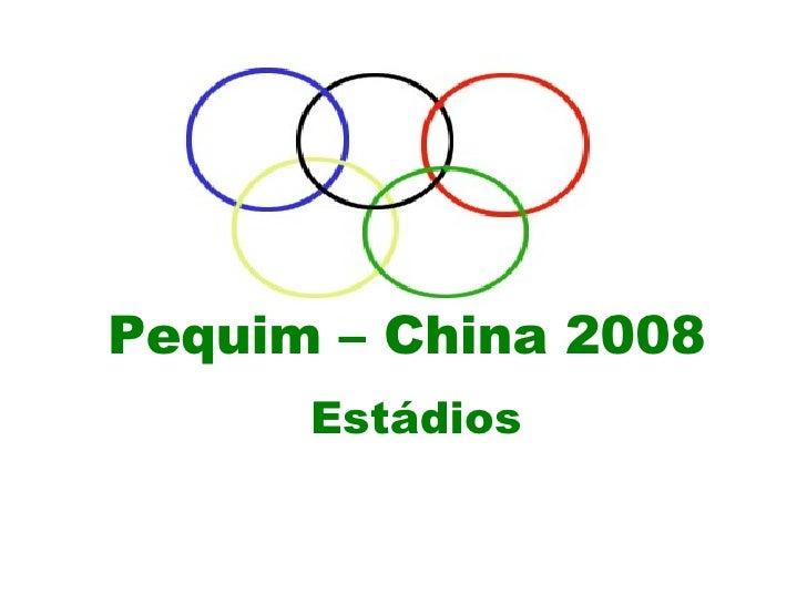 Pequim – China 2008 Estádios