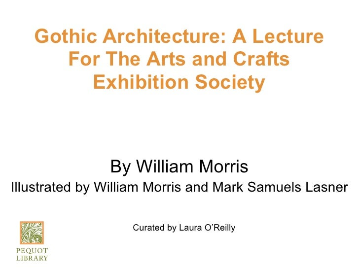 Gothic Architecture: A Lecture      For The Arts and Crafts         Exhibition Society               By William MorrisIllu...