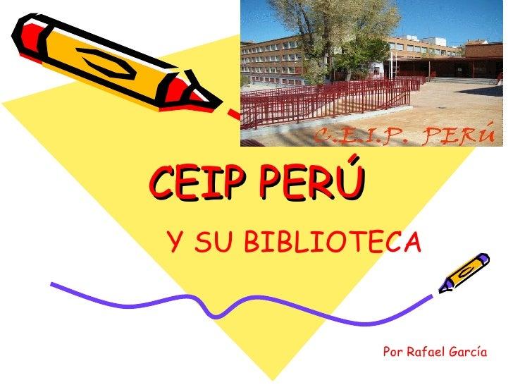 CEIP PERÚ Y SU BIBLIOTECA Por Rafael García