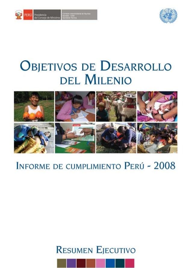 Informe de cumplimiento de los Objetivos de Desarrollo del Milenio / Perú - 2008   1Informe de cumplimiento de losObjetivo...