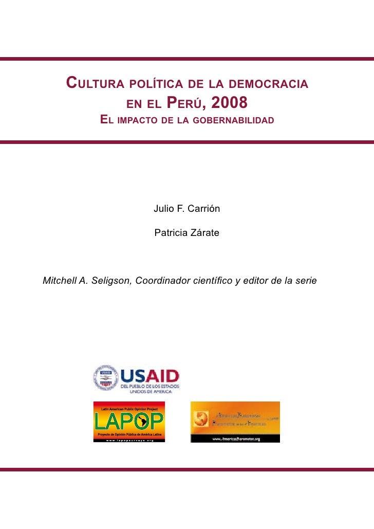 Cultura polítiCa de la demoCraCia            en el perú, 2008             el impaCto de la gobernabilidad                 ...