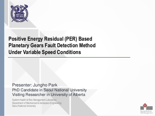 Seoul National University Positive Energy Residual (PER) Based Planetary Gears Fault Detection Method Under Variable Speed...