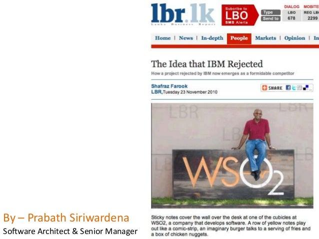 By – Prabath Siriwardena Software Architect & Senior Manager