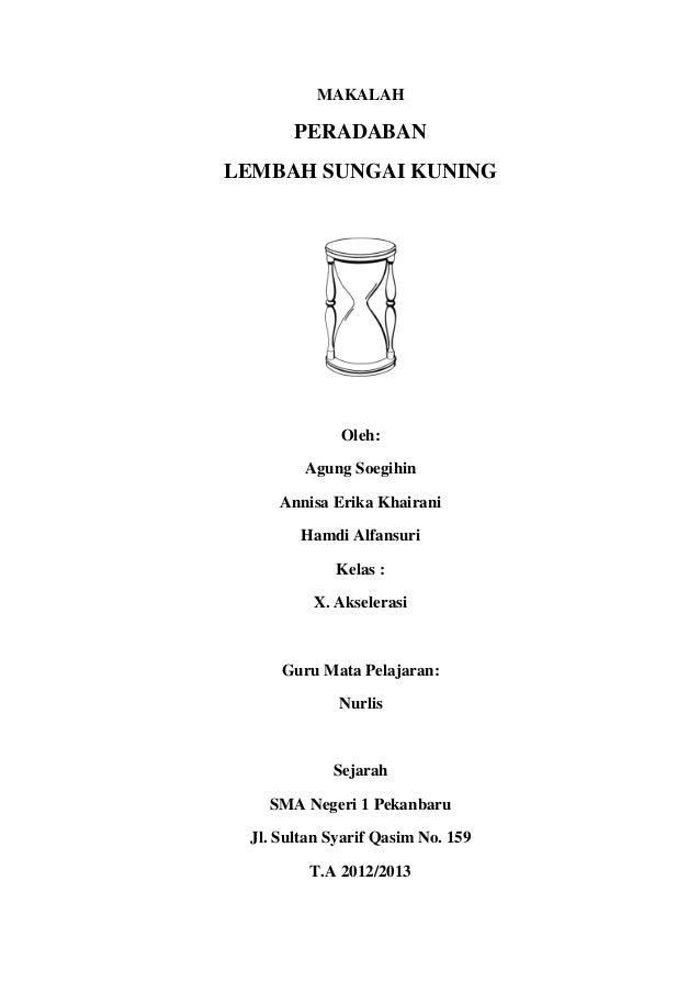 MAKALAH  PERADABAN LEMBAH SUNGAI KUNING  Oleh: Agung Soegihin Annisa Erika Khairani Hamdi Alfansuri Kelas : X. Akselerasi ...