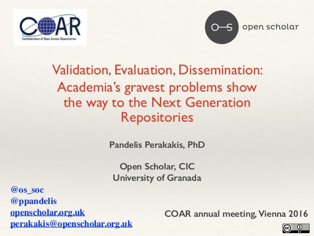 Validation, Evaluation, Dissemination: 	 Academia's gravest problems show the way to the Next Generation Repositories Pand...